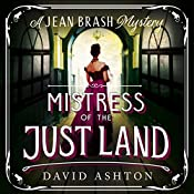 Mistress of the Just Land: A Jean Brash Mystery 1   David Ashton