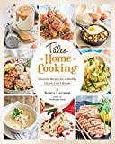 img - for Paleo Home Cooking: Flavorful Recipes for a Healthy, Gluten-Free Lifestyle book / textbook / text book