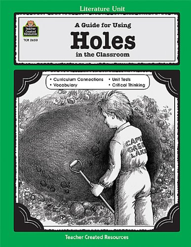 A Guide for Using Holes in the Classroom (Literature Unit) (Literature Units)