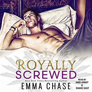 Royally Screwed Audiobook by Emma Chase Narrated by Andi Arndt, Shane East