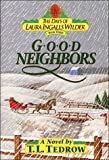 Good Neighbors (The Days of Laura Ingalls Wilder, Book 3) (0840733992) by Tedrow, Thomas L.