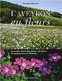L'Aveyron en fleurs : Inventaire illustré des plantes vasculaires du département de l'Aveyron...