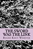 img - for The sword was the link (Roy Wickers psychic adventures) (Volume 5) book / textbook / text book