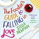 The Foodie's Guide to Falling in Love: (Previously published as The Dish) Audiobook by Stella Newman Narrated by Imogen Church