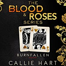 Burn & Fallen: Blood & Roses Series, Book 3 & 4 (       UNABRIDGED) by Callie Hart Narrated by Stephanie Cannon, Jared Zeus