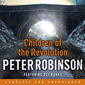 Children of the Revolution: A DCI Banks mystery | Peter Robinson