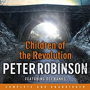 Children of the Revolution: A DCI Banks mystery | [Peter Robinson]