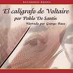 El Caligrafo de Voltaire [The Calligrapher of Voltaire] | Pablo de Santis