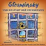 Strawinsky und die Stadt der Gefangenen (Strawinsky 2) | Olaf Franke,Tim Thomas
