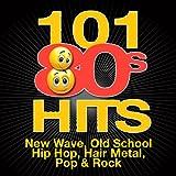 101 '80s Hits - New Wave, Old School Hip Hop, Hair Metal, Pop & Rock
