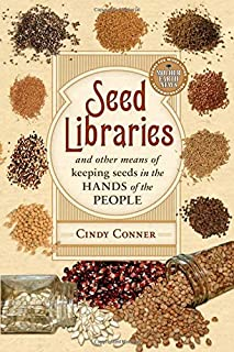 Book Cover: Seed Libraries: And Other Means of Keeping Seeds in the Hands of the People