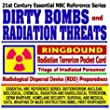 21st Century Essential NBC Reference Series: Dirty Bombs and Radiation Threats, Radiological Dispersal Device (RDD) Preparedness, Radiation Terrorism ... Destruction WMD, First Responder Ringbound)