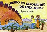 img - for Bebio un dinosaurio de esta agua?/ Did A Dinosaur Drink this Water? (Spanish Edition) book / textbook / text book