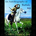 An Autobiography of Buffalo Bill (       UNABRIDGED) by William Frederick Cody Narrated by John Hill