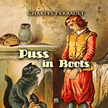 Puss in Boots (       UNABRIDGED) by Charles Perrault Narrated by Josh Verbae