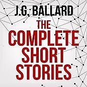 The Complete Short Stories | [J. G. Ballard]