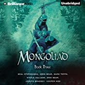 The Mongoliad: The Foreworld Saga, Book 3 | Neal Stephenson, Greg Bear, Mark Teppo, Nicole Galland, Erik Bear, Joseph Brassey, Cooper Moo