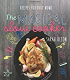 img - for The Magical Slow Cooker: Recipes for Busy Moms book / textbook / text book