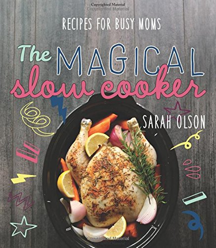 The Magical Slow Cooker: Recipes for Busy Moms (Sarah Cooking compare prices)