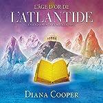 L'âge d'or de l'Atlantide : Enseignements et méditations | Diana Cooper