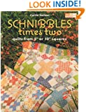 """Schnibbles Times Two: Quilts from 5"""" or 10"""" Squares"""