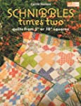 """Schnibbles Times Two: Quilts from 5""""..."""