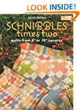 "Schnibbles Times Two: Quilts from 5"""" or 10"""" Squares (That Patchwork Place)"
