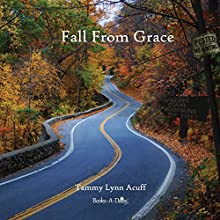 Fall from Grace (       UNABRIDGED) by Tammy Lynn Acuff Narrated by Jeffrey Kyle Carpenter