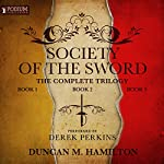 The Society of the Sword Trilogy | Duncan M. Hamilton