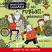 Das Fußballgeheimnis (Detektivbüro LasseMaja 11) | Martin Widmark