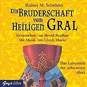 Das Labyrinth der schwarzen Abteil (Die Bruderschaft vom heiligen Gral 3) | Rainer M. Schröder