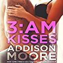 3:AM Kisses: Book 1 Hörbuch von Addison Moore Gesprochen von: Caitlin Kelly