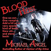 Blood Heist | [Michael Angel]