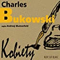 Kobiety [Women] Hörbuch von Charles Bukowski Gesprochen von: Andrzej Blumenfeld