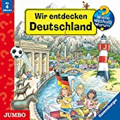 Wir entdecken Deutschland (Wieso? Weshalb? Warum?) | Andrea H. Erne
