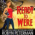 Ready to Were Audiobook by Robyn Peterman Narrated by Hollie Jackson