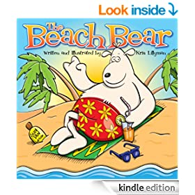 The Beach Bear: A Big, Bear-Sized Adventure!: Funny, colourful and packed with loads of hilarious, zany illustrations.