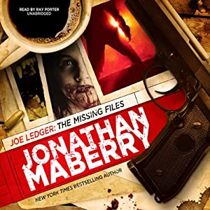 Joe Ledger: The Missing Files | [Jonathan Maberry]