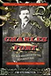Charles Fort: The Man Who Invented th...