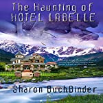 The Haunting of Hotel LaBelle | Sharon Buchbinder