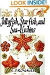Jellyfish, Starfish, and Sea-Urchins