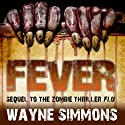 Fever (       UNABRIDGED) by Wayne Simmons Narrated by Gerry O'Brien