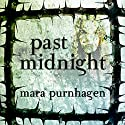 Past Midnight Audiobook by Mara Purnhagen Narrated by Tara Sands