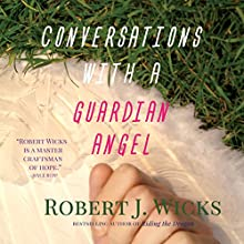 Conversations with a Guardian Angel (       UNABRIDGED) by Robert Wicks Narrated by Keith O'Brien