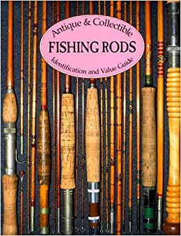antique collectible fishing rods identification value