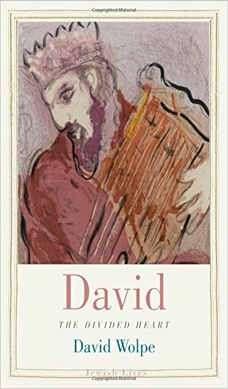David: The Divided Heart (Jewish Lives) written by David Wolpe