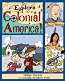 Explore Colonial America!: 25 Great Projects, Activities, Experiments (Explore Your World series)