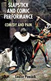 img - for Slapstick and Comic Performance: Comedy and Pain by Peacock Louise (2014-07-18) Hardcover book / textbook / text book