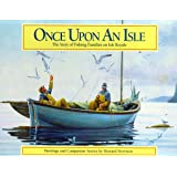 Once upon an Isle: The Story of Fishing Families on Isle Royale: Paintings and Companion Stories