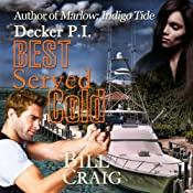 Decker P.I. Best Served Cold | Bill Craig